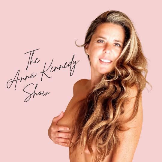 The Anna Kennedy Show podcast
